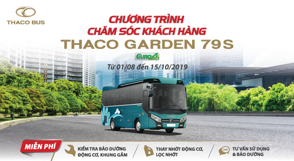 THACO TRIỂN KHAI CHƯƠNG TRÌNH CHĂM SÓC KHÁCH HÀNG DÒNG XE THACO GARDEN 79S